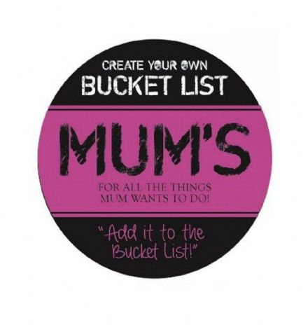 Mum's Bucket List